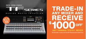 Yamaha $1000 off RRP TF-series Mixer Trade-in Offer