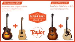 Taylor Days - Buy A Taylor. Add A Taylor For Just $149