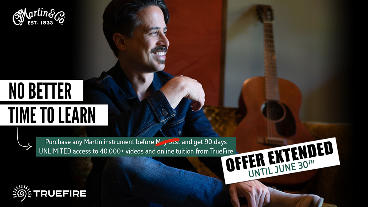 Purchase any new Martin Guitar or Ukulele before June 30th and get 90 days unlimited access to TrueFire!
